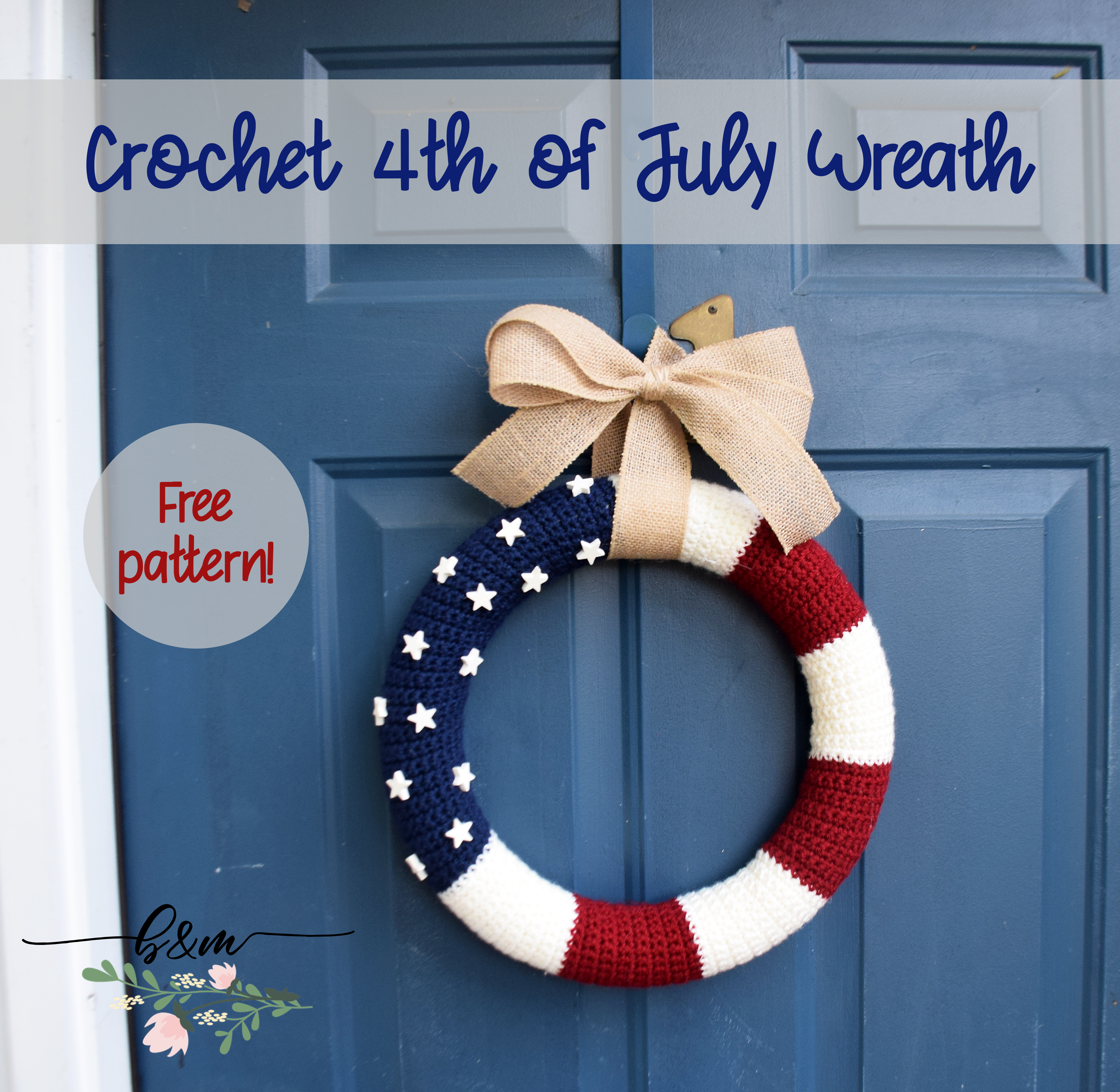 Crochet 4th of July Wreath Pattern – Blessed and a Mess